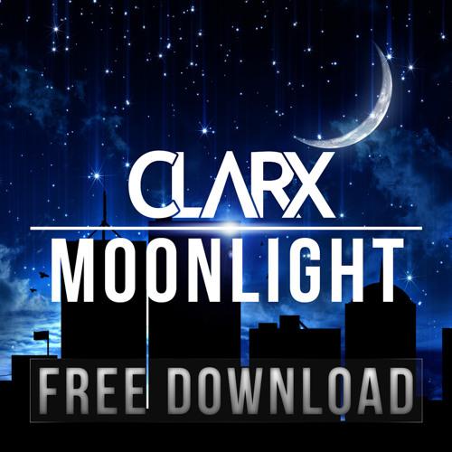 Clarx - Moonlight [FREE DOWNLOAD]