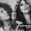 Angie Jibaja Feat Mari Zi - A Mi No Me Enamores