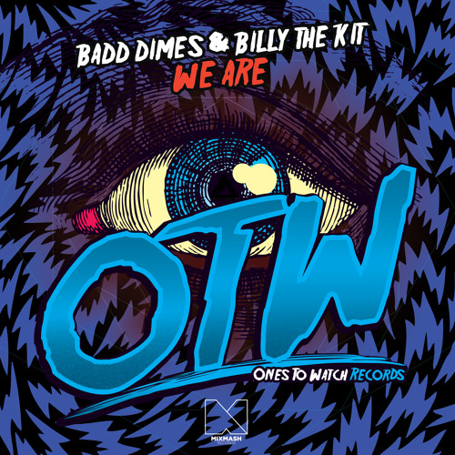 Badd Dimes & Billy The Kit - We Are (Original Mix)