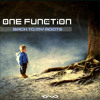 One Function - Back To My Roots * OUT NOW *