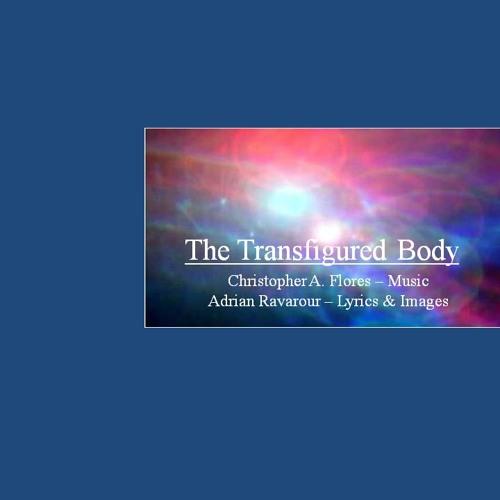 The Transfigured Body (2003) - Christopher A. Flores & Adrian Ravarour