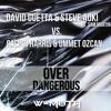 David Guetta & Steve Aoki vs. Calvin Harris & Ummet Ozcan - OverDangerous (W-Mota Mashup)