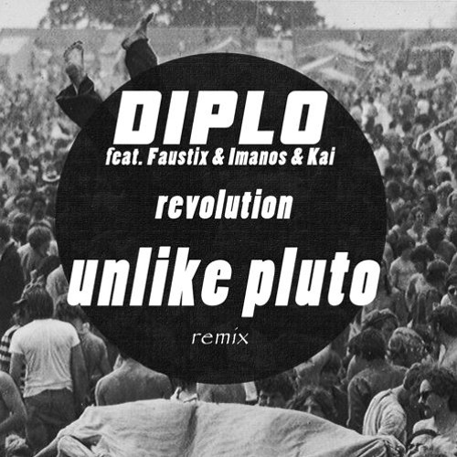 Download Diplo - Revolution (Unlike Pluto Remix)