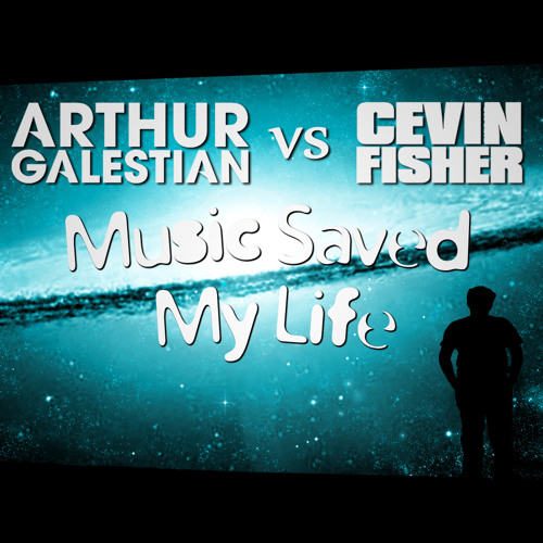 Arthur Galestian vs Cevin Fisher - Music Saved My Life (Original Mix) [FREE Download]