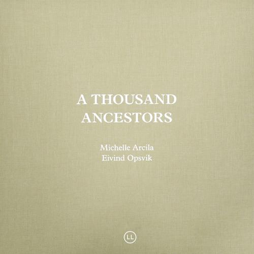 Eivind Opsvik/Michelle Arcila: A Strange Gratitude (from 'A Thousand Ancestors')