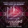 Hardwell & W&W feat. Fatman Scoop - Don't Stop The Madness (Xermane Festival Trap Remix)