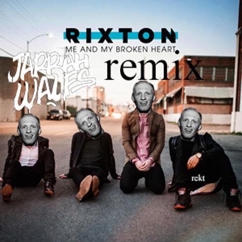 Rixton - Me And My Broken Heart (Jarrah Wales Remix)