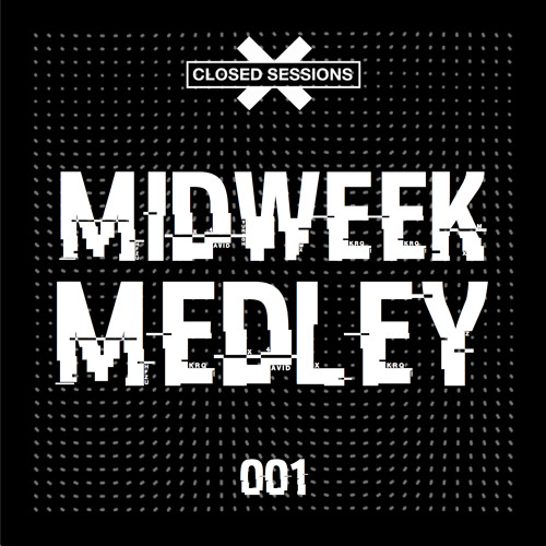 Closed Sessions Midweek Medley - 001 (Festivus Edition)