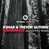 R3hab & Trevor Guthrie - Soundwave (Audiotricz remix)(OUT NOW)