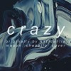 crazy (Kat Dahlia Cover)