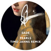 Sade - Pearls (Timo Jahns Remix)- OUT NOW!