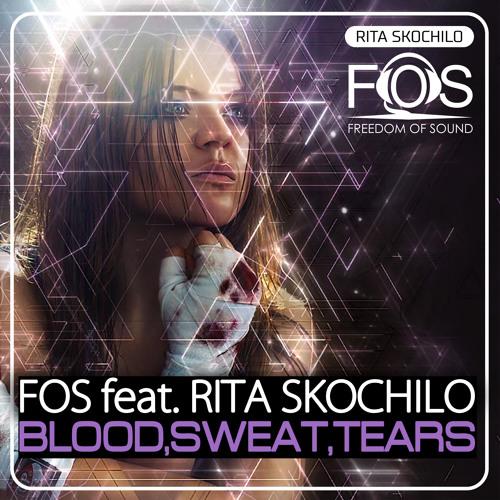 FOS feat. Rita Skochilo - Blood, Sweat, Tears (Original Mix)