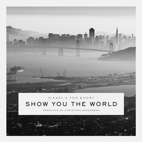 Show You The World Ft. Too $hort (Prod. Christoph Andersson)