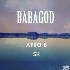 Afro B Ft Sk - Baba God (Prod. Team Salut)