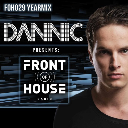 Page 1 | Dannic presents Front Of House Radio 029 - Yearmix 2014 [#FreeDownload]. Topic published by DjMaverix in Free Productions (Music Floor).