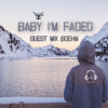 Baby I'm Faded (Deephouse Mix by Boehm)