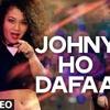 Johny Ho Dafaa (ft. Tony Kakka
