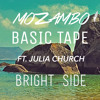 Mozambo & Basic Tape Ft. Julia Church - Bright Side [Free Download]