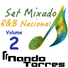 Set Mixado R&B Nacional - DJ Nando Torres (Vol. 2)