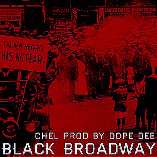 Chel - Black Broadway Prod. Dope Dee