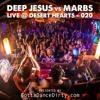 Live @ Desert Hearts - Deep Jesus Vs. Marbs - 020 (Presented By GottaDanceDirty.com)