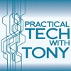 Practical Tech with Tony - 005