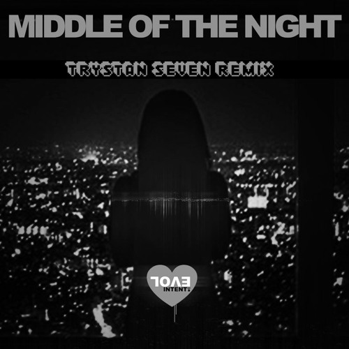 Evol Intent - Middle Of The Night (7rystan Remix)