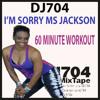 DJ704 I'm Sorry Ms Jackson 60 Minute Workout