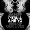 Pitbull Vs Tommy Virtue Feat. Ne - Yo - Time Of Our Lives (Kassiano Club Mix)(1C4R0 Mashup)