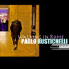Download Paolo Rustichelli : Walking In Rome Mp3