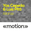 Yas Cepeda & Luis Pitti - Allianze (Original)[PREVIEW]