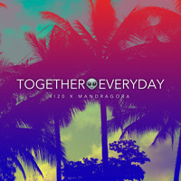 Cover mp3 4i20 & Mandragora -Together Everyday (Original Mix