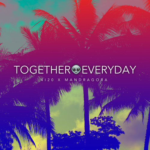 4i20 & Mandragora -Together Everyday (Original Mix)