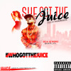 Juice - She Got The Juice ( Prod. By PhenomDaDon ) **NEW SINGLE**