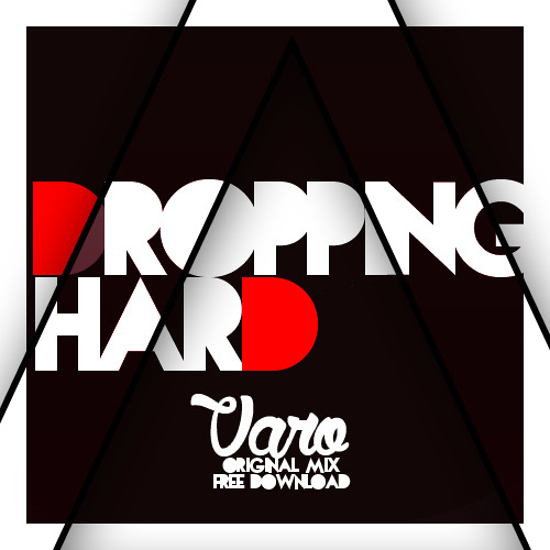 Varo - Dropping Hard (Original Mix)
