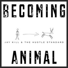 Never Gonna Stop Jay Kıll & The Hustle Standard