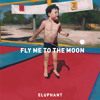 Eluphant - FLY ME TO THE MOON