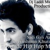 Sadi Gali Aaja ( Ayushman Khurana ) Rewinde Hip Hop Remix By Dj Laddi Msn Production