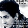 Sadi Gali Aaja ( Ayushman Khurana ) Rewinde Hip Hop Remix By Dj Laddi Msn Production