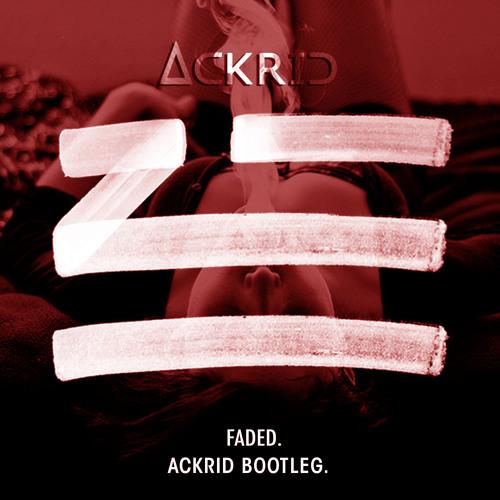 Zhu - Faded (Ackrid Remix) [Bootleg] Buy = Free Download