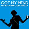 Acontari feat duet Feeriya - Got My Mind