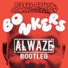 BONKERS (ALWAZE BOOTLEG)
