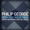 Philip George feat. MC Midas - Wish You Were Mine (DaveyUKG Remix)