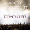Andy Horizont - Computer (Original Mix)