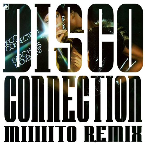 Disco Connection (Miiiiito Remix)