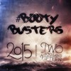 #BOOTYBUSTERS - 2015 (Original Mix)*Click on Buy for FREE DL*