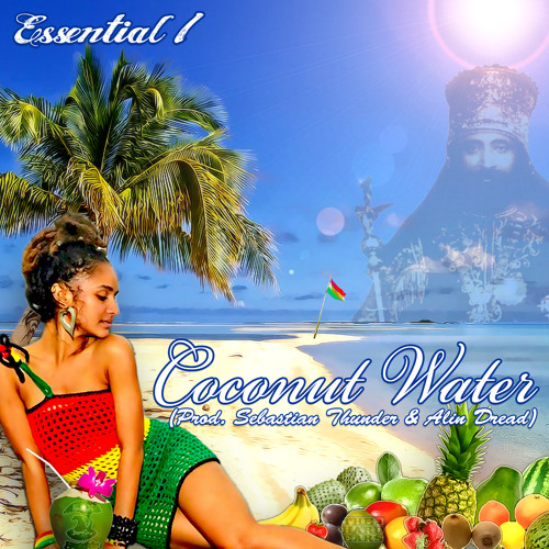 "Essential I ""Coconut Water""   (check the MUSIC VIDEO)"