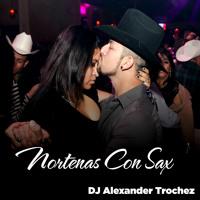 Final Del Año Norteñas Con Sax Mix - Dj Alexander Trochez