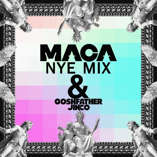 MACA NYE EPISODE 016 W/ Goshfather & Jinco