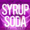 SYRUP IN MY SODA - YOLA MONTANA x BOON E